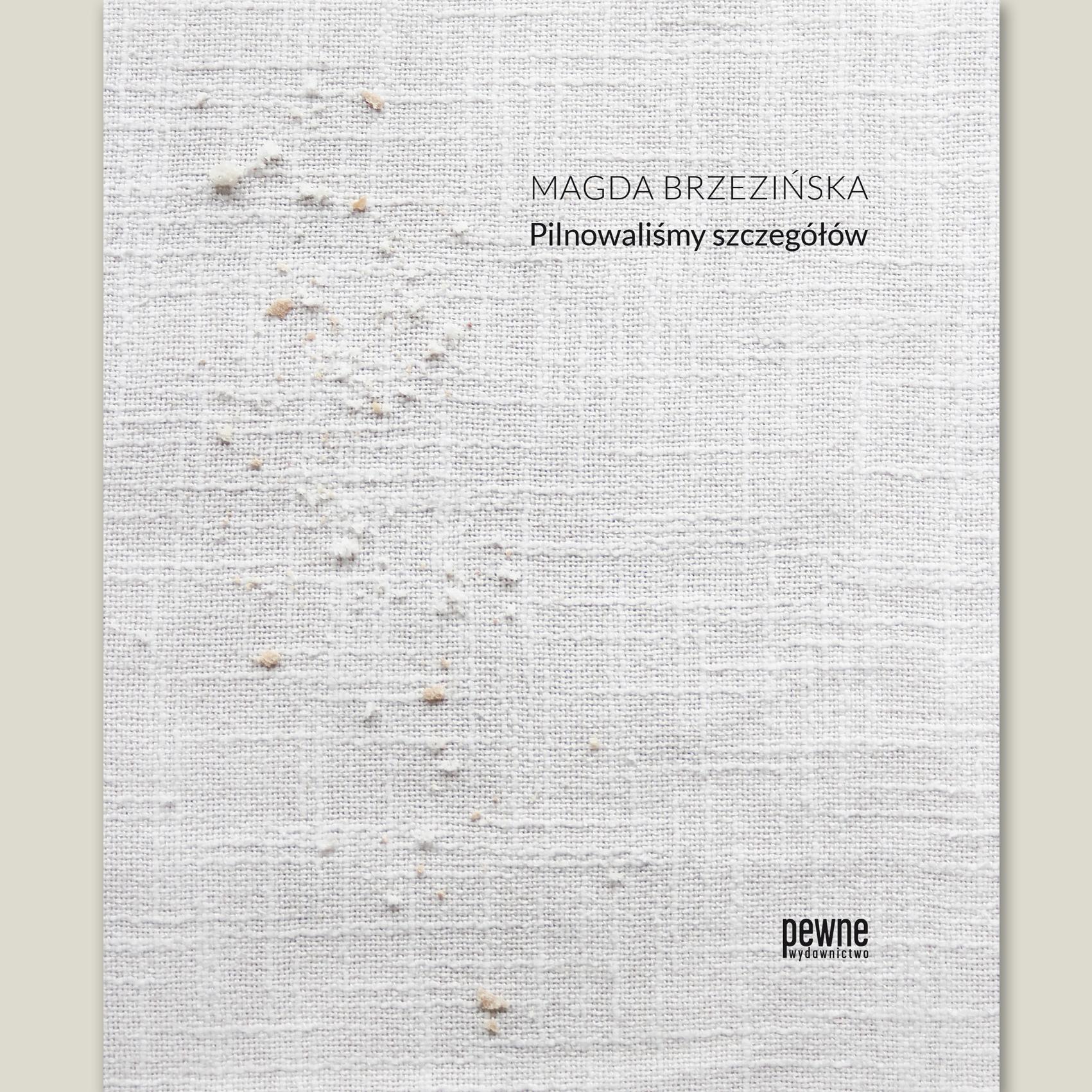 Magda Brzezińska Pilnowaliśmy Szczegółów